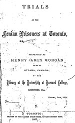 Trials of the Fenian Prisoners at Toronto