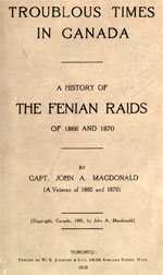 Macdonald  A History of the Fenian Raids